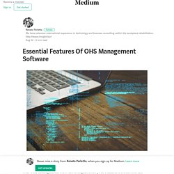 Essential Features Of OHS Management Software – Renato Parletta