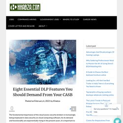 Eight Essential DLP Features You Should Demand From Your CASB