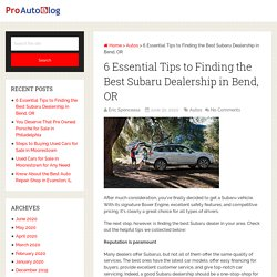6 Essential Tips to Finding the Best Subaru Dealership in Bend, OR