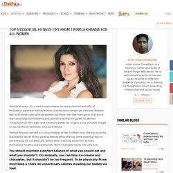Top 5 Essential Fitness Tips From Twinkle Khanna For All Women – Just dakhila