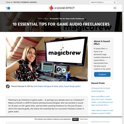 10 Essential Tips for Game Audio Freelancers