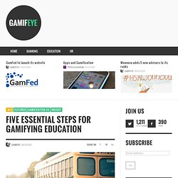 Five Essential Steps for Gamifying Education