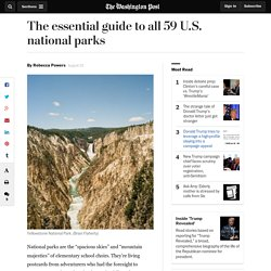 The essential guide to all 59 U.S. national parks