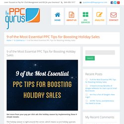 The 9 Most Essential Holiday PPC Tips for Boosting Sales