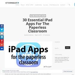 30 essential iPad Apps for the paperless classroom – ICTEvangelist