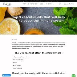 Top 9 essential oils that will help you to boost the immune system - Meraki Essentials
