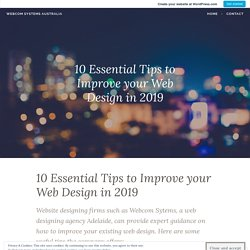 10 Essential Tips to Improve your Web Design in 2019 – Webcom Systems Australia