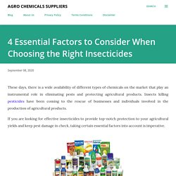 4 Essential Factors to Consider When Choosing the Right Insecticides