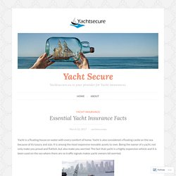 Essential Yacht Insurance Facts – Yacht Secure