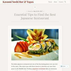 Essential Tips to Find the Best Japanese Restaurant – Kasumi Sushi Bar & Tapas