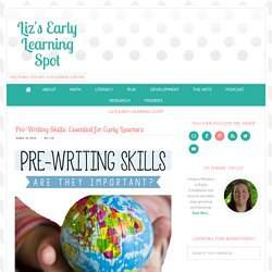 Pre-Writing Skills: Essential for Early Learners - Liz's Early Learning Spot