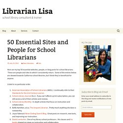 50 Essential Sites and People for School Librarians - Librarian Lisa