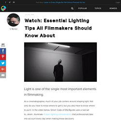Watch: Essential Lighting Tips All Filmmakers Should Know About