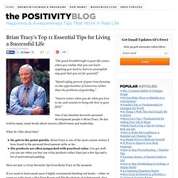 Brian Tracy's Top 11 Essential Tips for Living a Successful Life