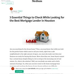 3 Essential Things to Check While Looking for the Best Mortgage Lender in Houston