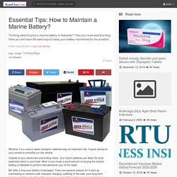 Essential Tips: How to Maintain a Marine Battery?