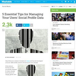 5 Essential Tips for Managing Your Users' Social Profile Data