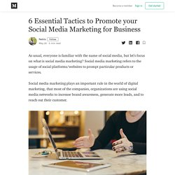 6 Essential Tactics to Promote your Social Media Marketing for Business
