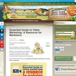 Essential Guide to Video Marketing: A Resource for Marketers Social Media Examiner