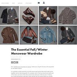 The Essential Fall/Winter Menswear Wardrobe