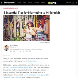 3 Essential Tips for Marketing to Millennials