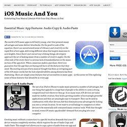 Essential Music App Features: Audio Copy & Audio Paste — iOS Music And You