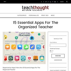 15 Essential Apps For The Organized Teacher