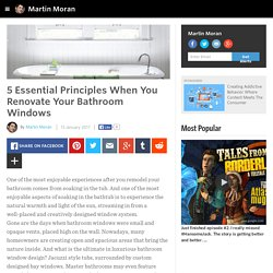 Martin Moran - 5 Essential Principles When You Renovate Your Bathroom Windows