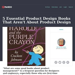 5 Essential Product Design Books That Aren't About Product Design