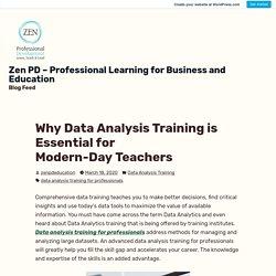 Why Data Analysis Training is Essential for Modern-Day Teachers – Zen PD – Professional Learning for Business and Education