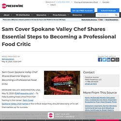 Sam Cover Spokane Valley Chef Shares Essential Steps to Becoming a Professional Food Critic