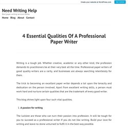 4 Essential Qualities Of A Professional Paper Writer – Need Writing Help