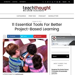 11 Essential Tools For Better Project-Based Learning