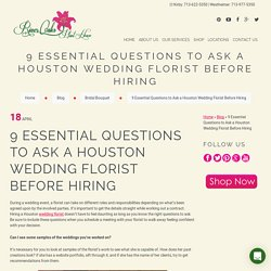 9 Essential Questions to Ask a Houston Wedding Florist Before Hiring
