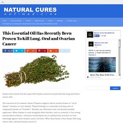 This Essential Oil Has Recently Been Proven To Kill Lung, Oral and Ovarian Cancer