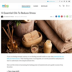 13 Essential Oils To Reduce Stress