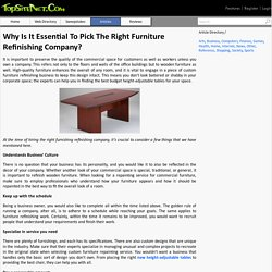 Why Is It Essential To Pick The Right Furniture Refinishing Company?