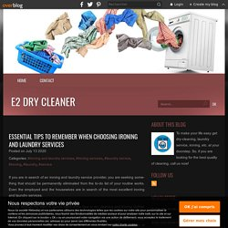 Essential tips to remember when choosing ironing and laundry services - E2 Dry Cleaner