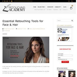 Essential Retouching Tools for Face & Hair