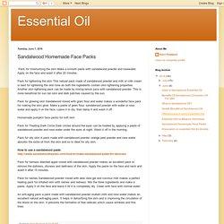 Essential Oil: Sandalwood Homemade Face Packs