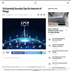 10 Essential Security Tips for Internet of Things