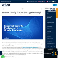 Essential Security Features of a Crypto Exchange - Antier Solutions