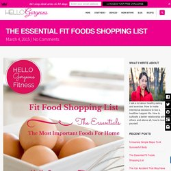 The Essential Fit Foods Shopping List - Hello Gorgeous Fitness