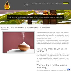 Know The Limit Of Essential Oil You Should Use In A Diffuser - Susana Essential Oils