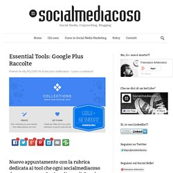 Essential Tools: Google Plus Raccolte