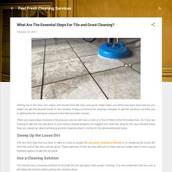 What Are The Essential Steps For Tile and Grout Cleaning?