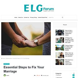 Essential Steps to Fix Your Marriage