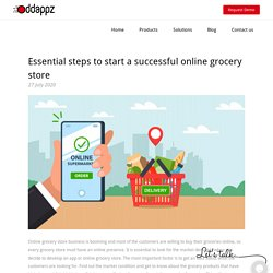 Essential steps to start a successful online grocery store