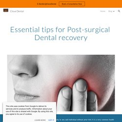 Essential tips for Post-surgical Dental recovery