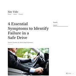 4 Essential Symptoms to Identify Failure in a Safe Drive – Site Title